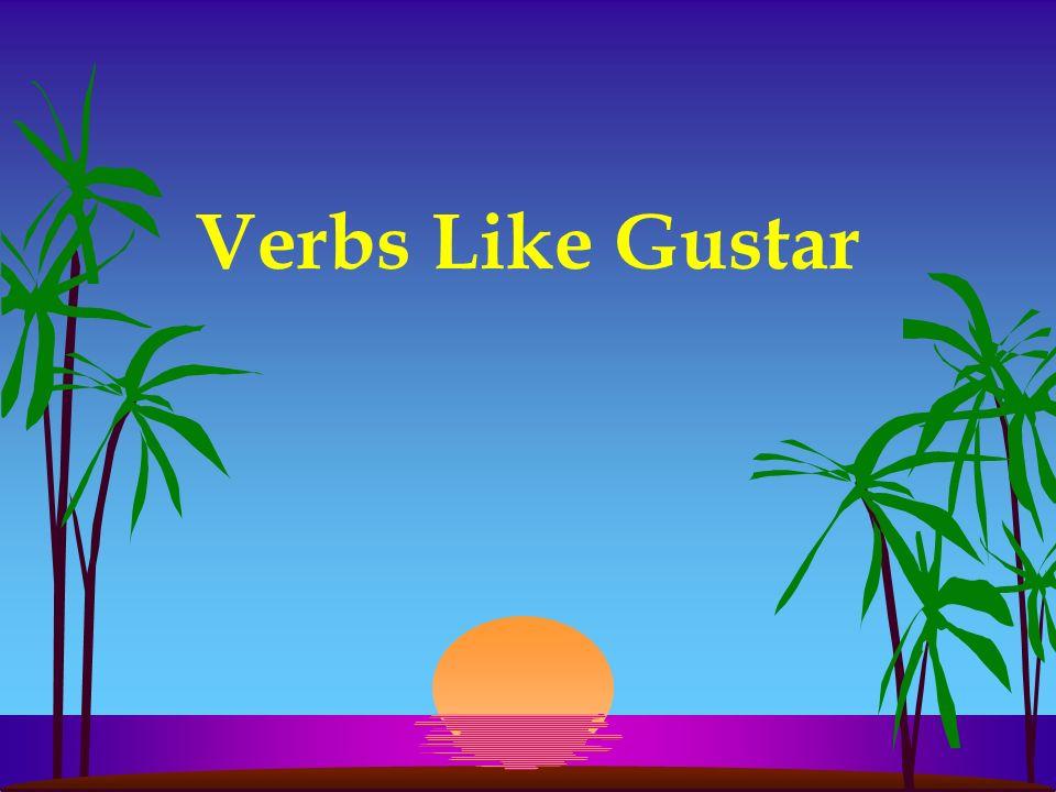 Verbs Like Gustar