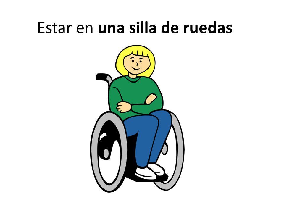 Estar en una silla de ruedas