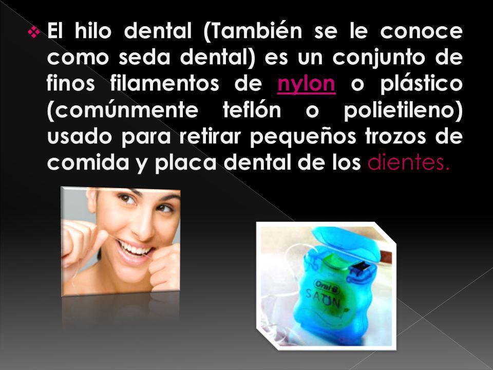 El hilo dental (También se le conoce como seda dental) es un conjunto de finos filamentos de nylon o plástico (comúnmente teflón o polietileno) usado