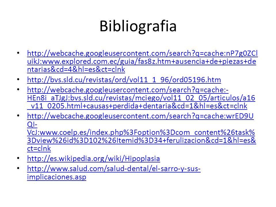 Bibliografia http://webcache.googleusercontent.com/search?q=cache:nP7g0ZCl uikJ:www.explored.com.ec/guia/fas8z.htm+ausencia+de+piezas+de ntarias&cd=4&