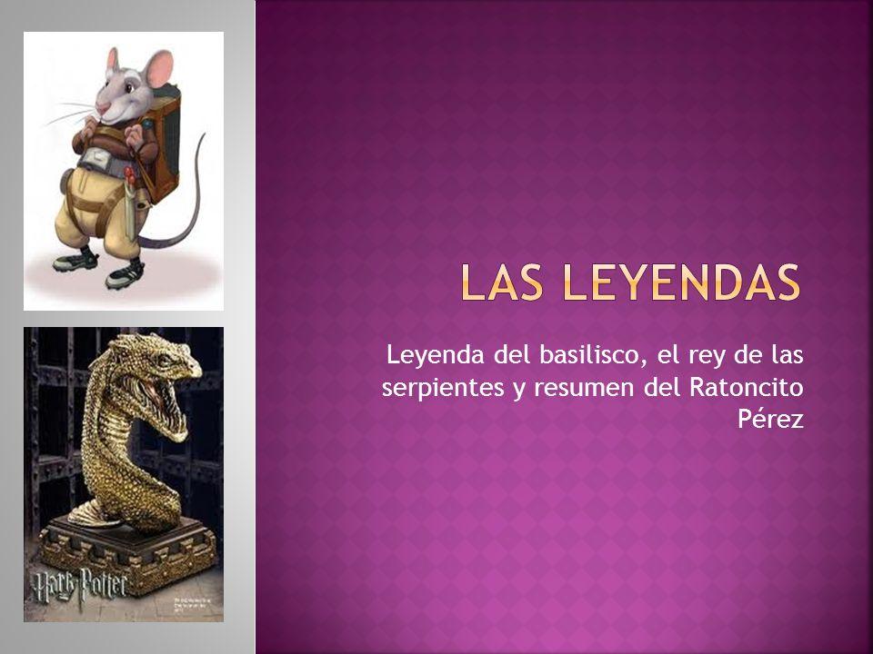 Leyenda del basilisco, el rey de las serpientes y resumen del Ratoncito Pérez