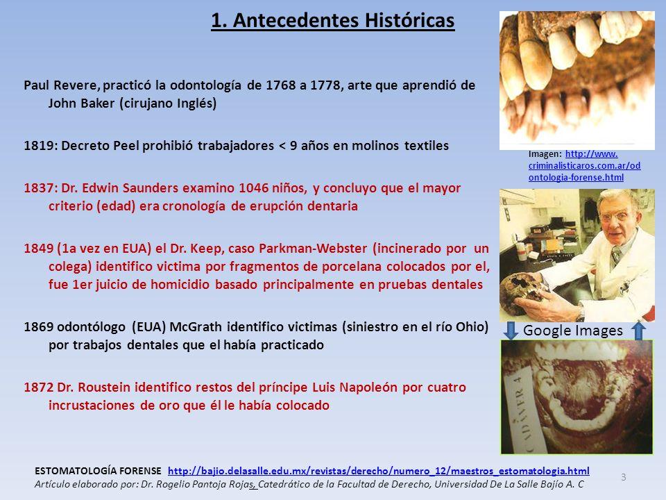 1. Antecedentes Históricas Paul Revere, practicó la odontología de 1768 a 1778, arte que aprendió de John Baker (cirujano Inglés) 1819: Decreto Peel p