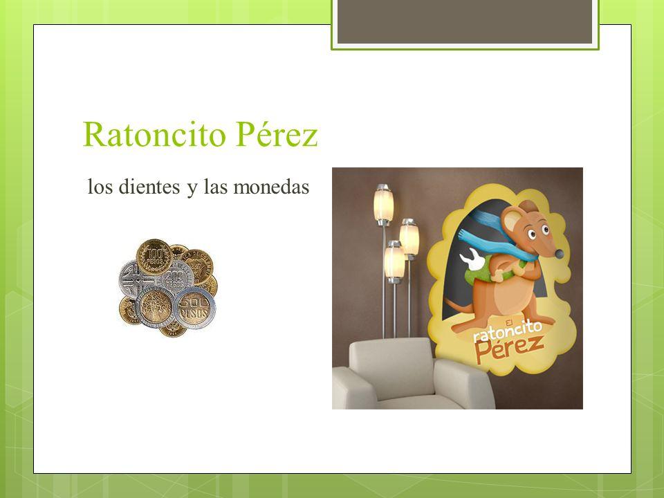 Ratoncito Pérez los dientes y las monedas