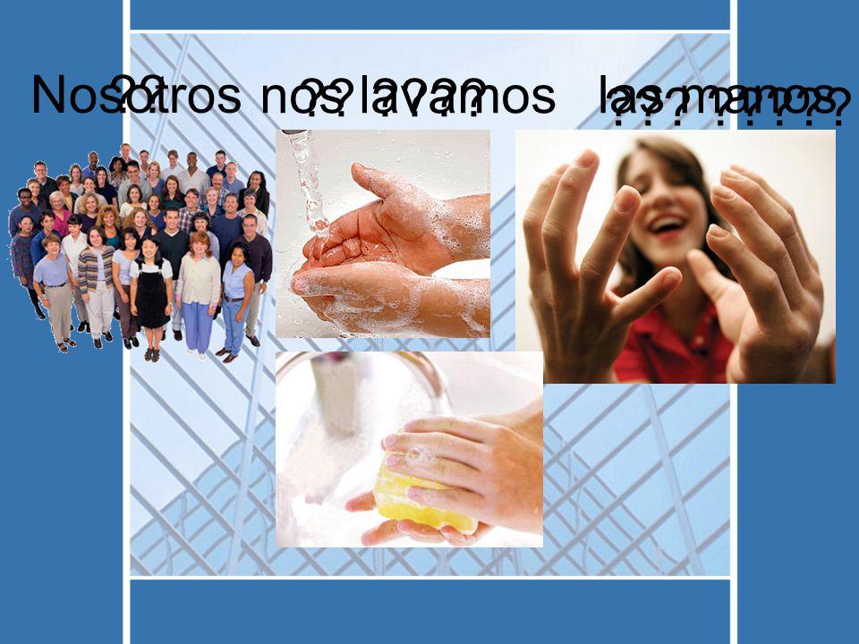 nos lavamoslas manos Nosotros