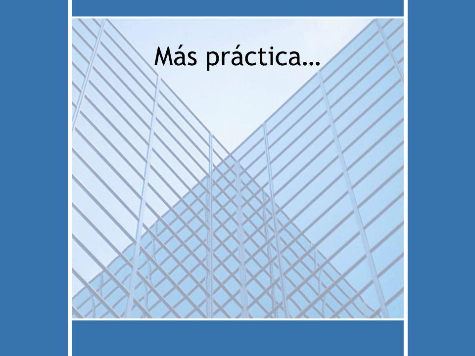 Más práctica…
