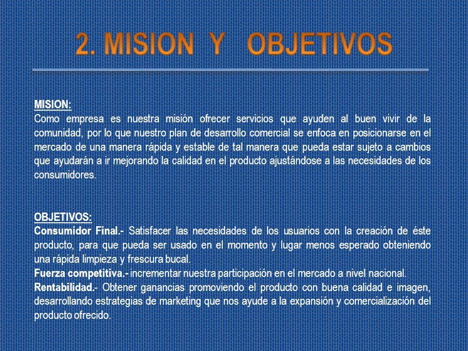 MISION: Como empresa es nuestra misión ofrecer servicios que ayuden al buen vivir de la comunidad, por lo que nuestro plan de desarrollo comercial se