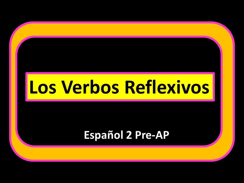Los Verbos Reflexivos Español 2 Pre-AP