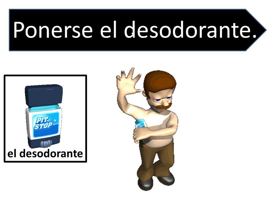 el desodorante. Ponerse el desodorante.