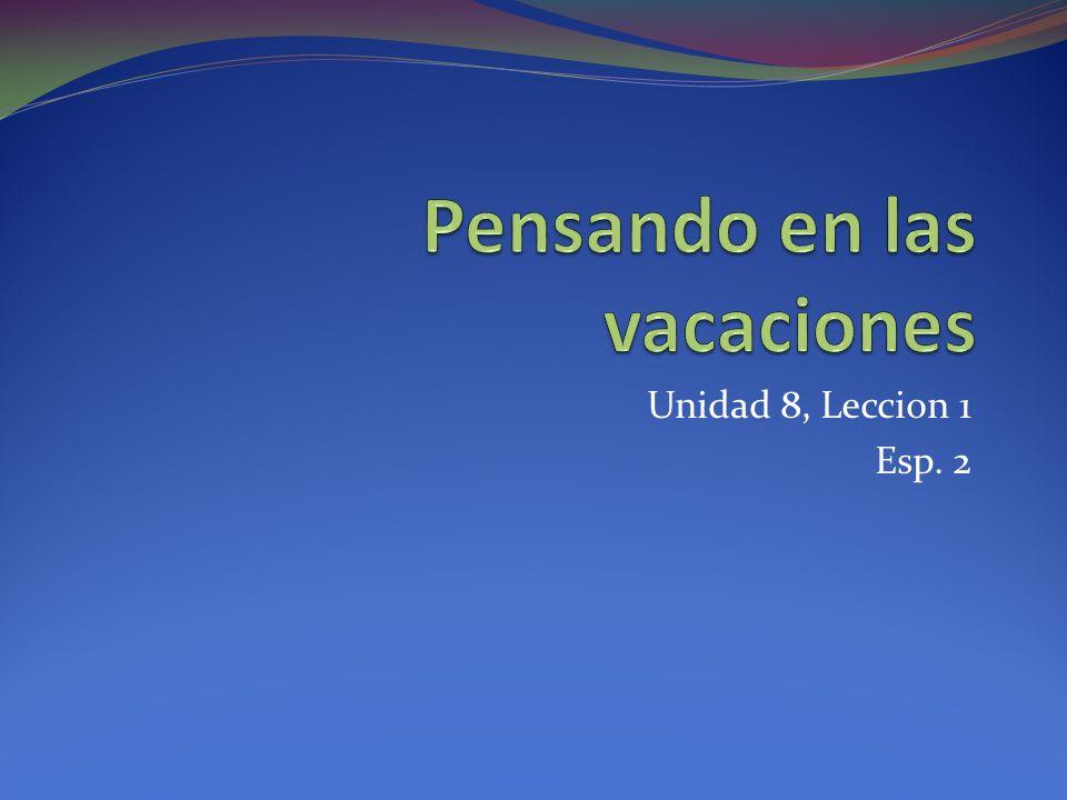 Unidad 8, Leccion 1 Esp. 2