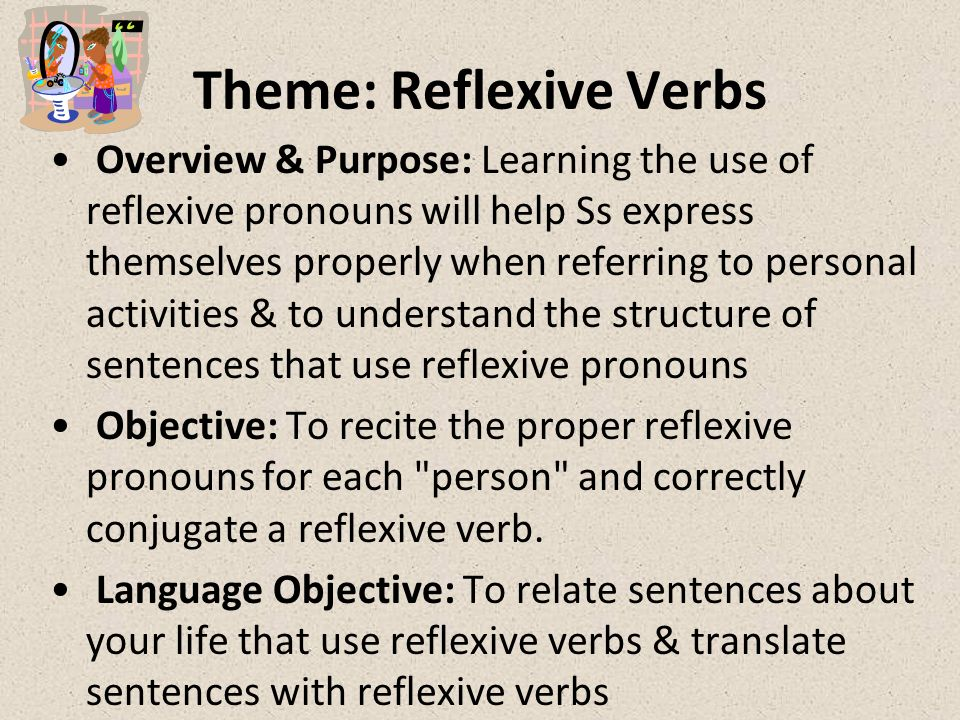 - Create 2 sentences using the Reciprocal Verbs from your chapter to tell –what you & your best friend do together 1 st person plural –What your parents or a famous couple do 3 rd person plural (school appropriate sentences please!)
