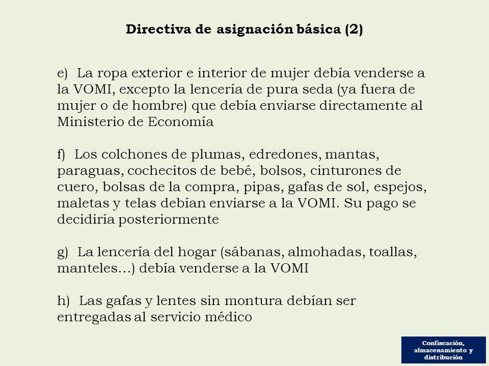 Directiva de asignación básica (2) Confiscación, almacenamiento y distribución e) La ropa exterior e interior de mujer debía venderse a la VOMI, excep