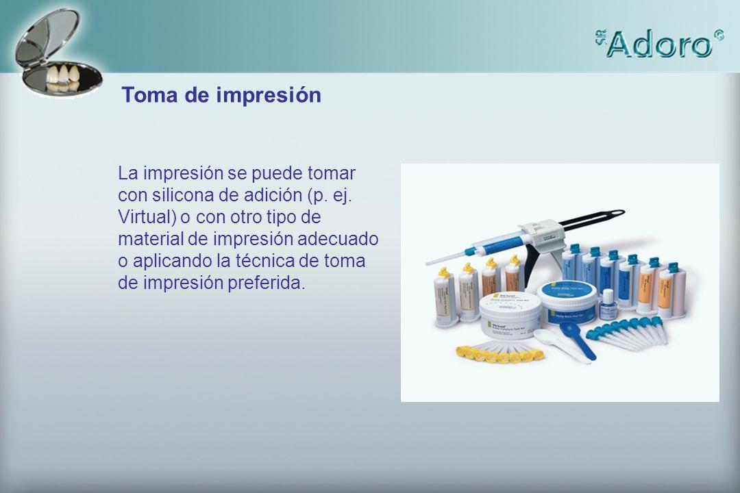 Toma de impresión La impresión se puede tomar con silicona de adición (p. ej. Virtual) o con otro tipo de material de impresión adecuado o aplicando l