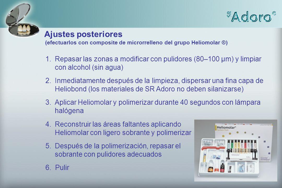 Ajustes posteriores (efectuarlos con composite de microrrelleno del grupo Heliomolar ®) 1.Repasar las zonas a modificar con pulidores (80–100 µm) y li