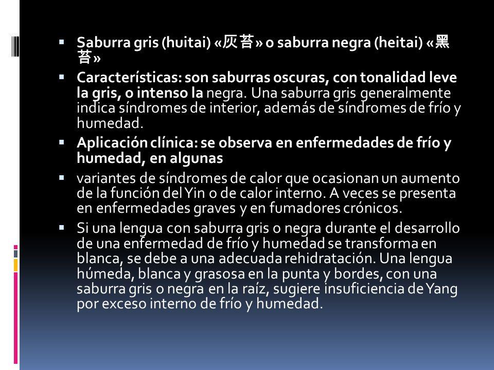 Saburra gris (huitai) « » o saburra negra (heitai) « » Características: son saburras oscuras, con tonalidad leve la gris, o intenso la negra.