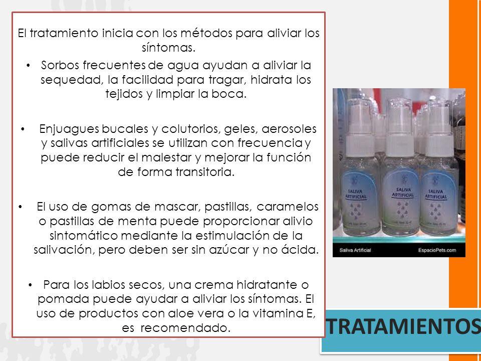TRATAMIENTOS El tratamiento inicia con los métodos para aliviar los síntomas.