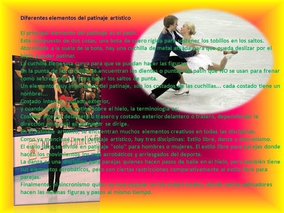 Diferentes elementos del patinaje artístico El principal elemento del patinaje es el patín.