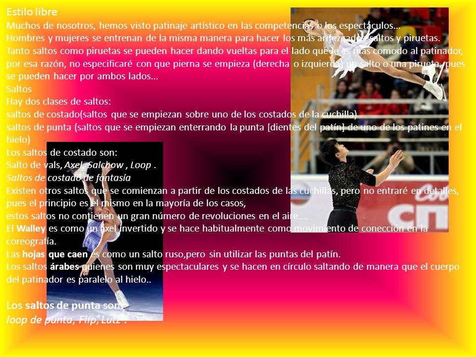 Estilo libre Muchos de nosotros, hemos visto patinaje artístico en las competencias o los espectáculos...