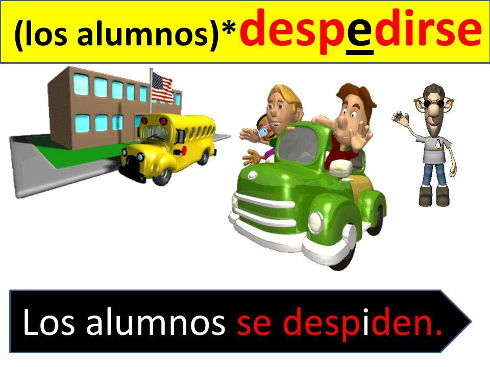 (los alumnos)* despedirse Los alumnos se despiden.