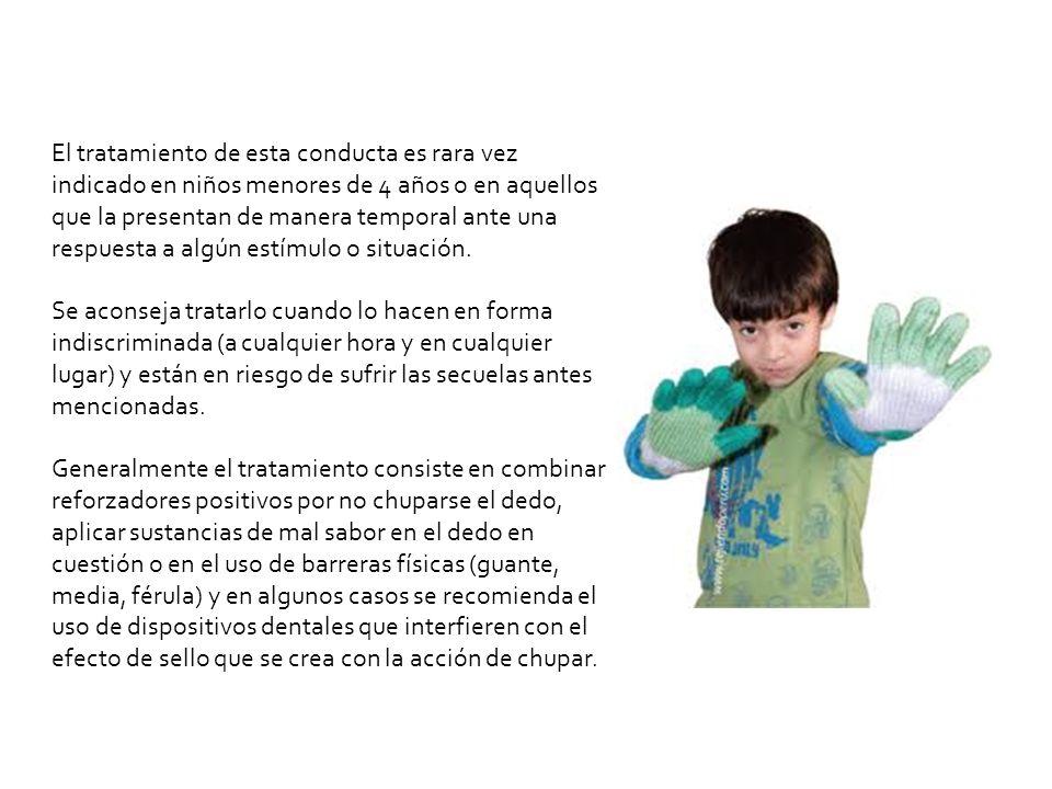 El tratamiento de esta conducta es rara vez indicado en niños menores de 4 años o en aquellos que la presentan de manera temporal ante una respuesta a