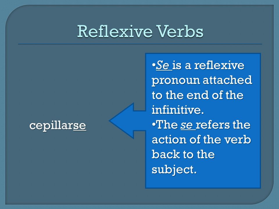 cepillarse Se is a reflexive pronoun attached to the end of the infinitive.