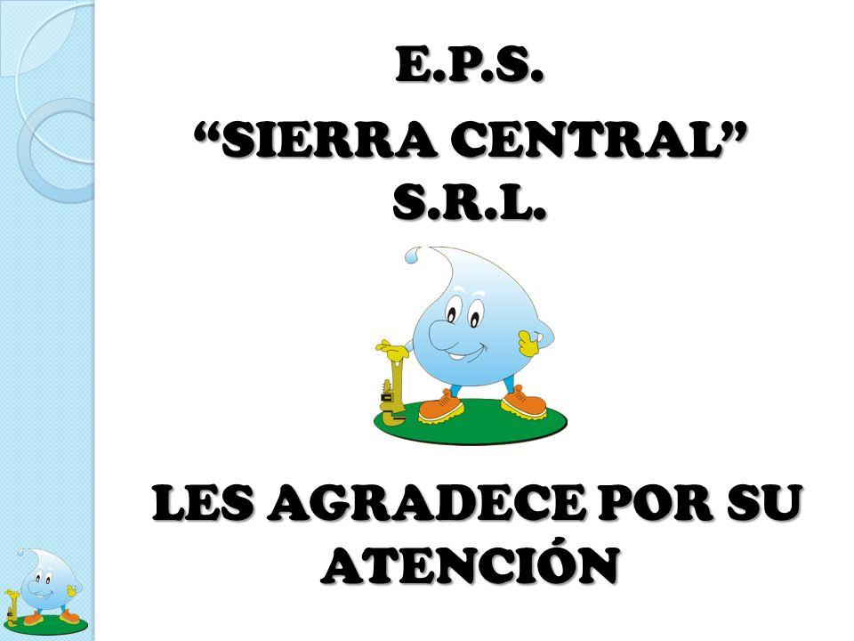 E.P.S. SIERRA CENTRAL S.R.L. LES AGRADECE POR SU ATENCIÓN LES AGRADECE POR SU ATENCIÓN