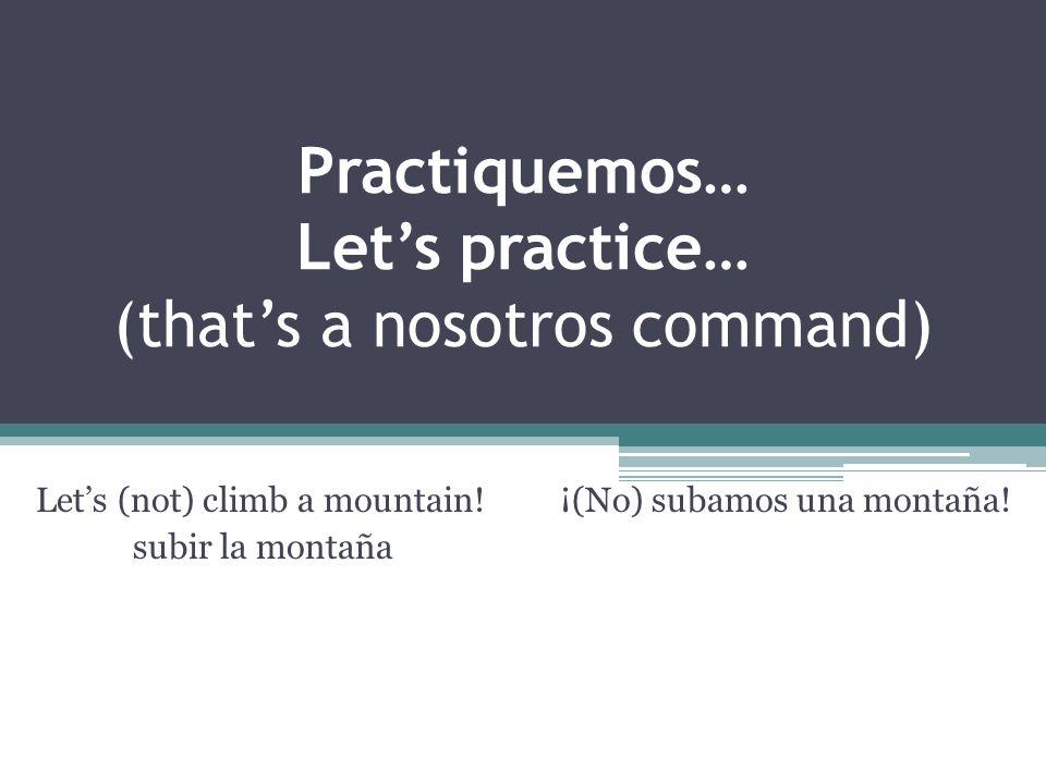 No se olviden de los raices irregulares (stem-changers) -ir verbs ONLY will change o u or e i Lets (not) fly to Spain.