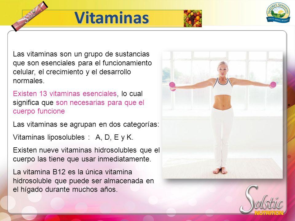 Vitaminas Las vitaminas son un grupo de sustancias que son esenciales para el funcionamiento celular, el crecimiento y el desarrollo normales. Existen