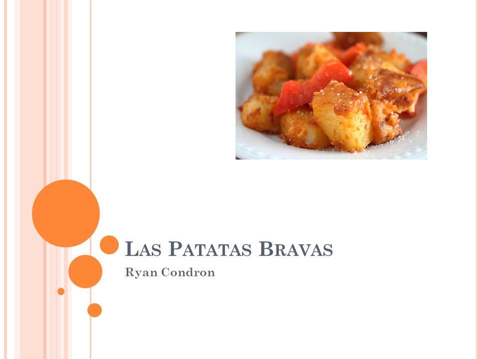 L AS P ATATAS B RAVAS Ryan Condron