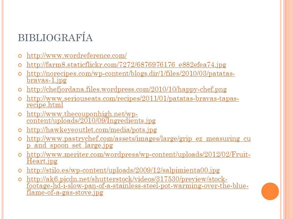 BIBLIOGRAFÍA http://www.wordreference.com/ http://farm8.staticflickr.com/7272/6876976176_e882efea74.jpg http://norecipes.com/wp-content/blogs.dir/1/fi