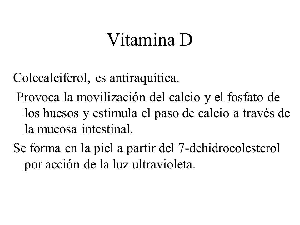 Vitamina D Colecalciferol, es antiraquítica. Provoca la movilización del calcio y el fosfato de los huesos y estimula el paso de calcio a través de la