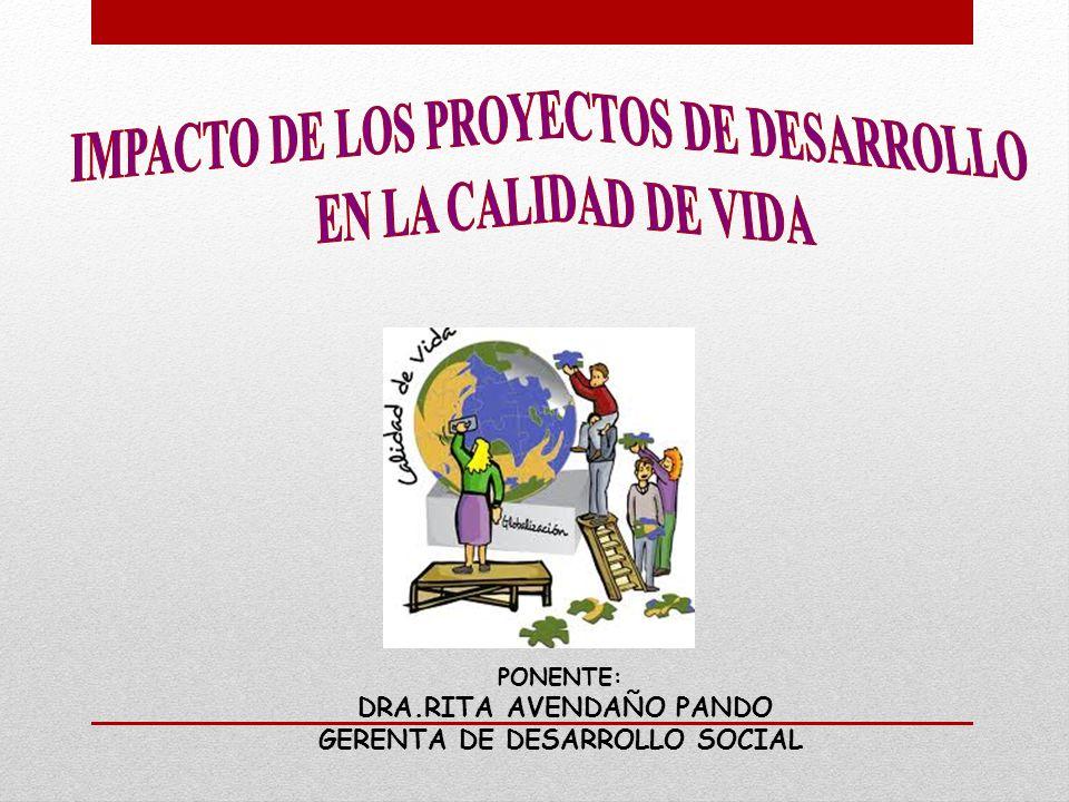 PONENTE: DRA.RITA AVENDAÑO PANDO GERENTA DE DESARROLLO SOCIAL