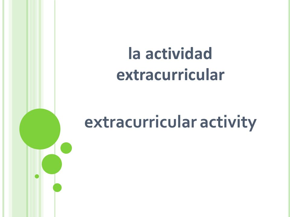 la actividad extracurricular extracurricular activity
