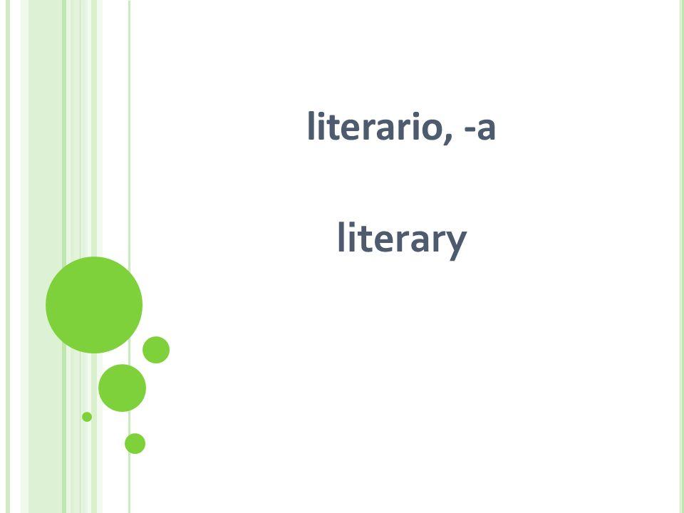literario, -a literary