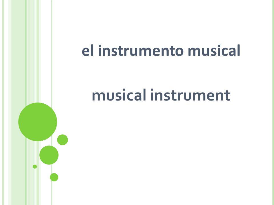 el instrumento musical musical instrument