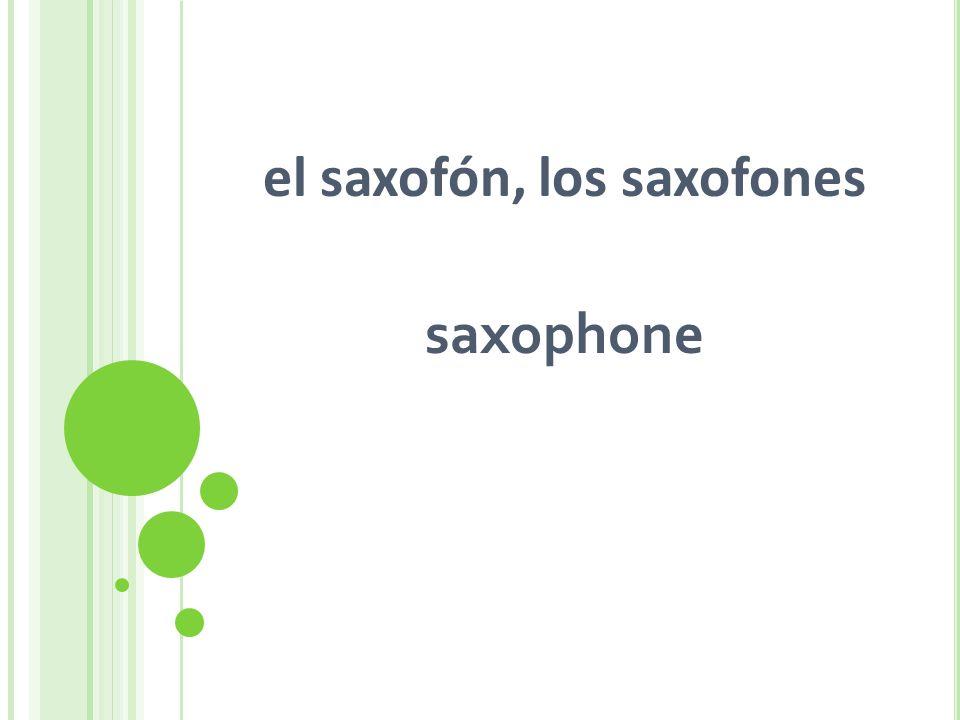 el saxofón, los saxofones saxophone