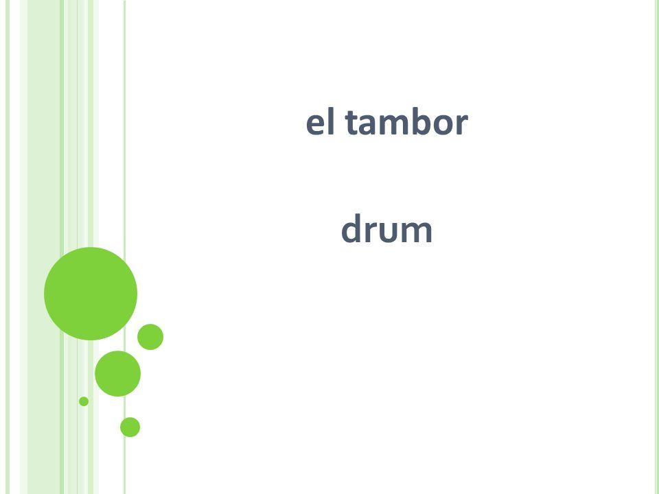 el tambor drum