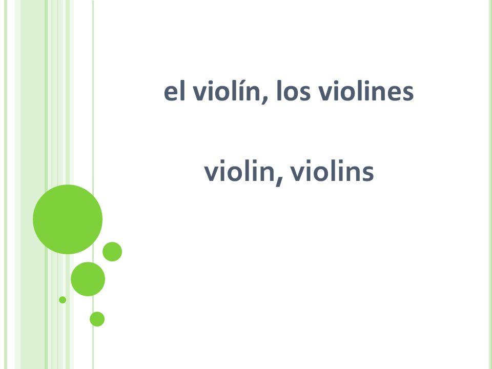 el violín, los violines violin, violins