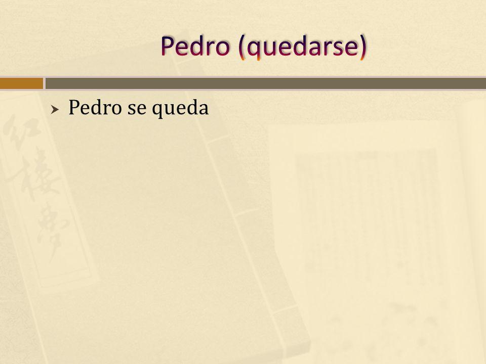 Pedro se queda