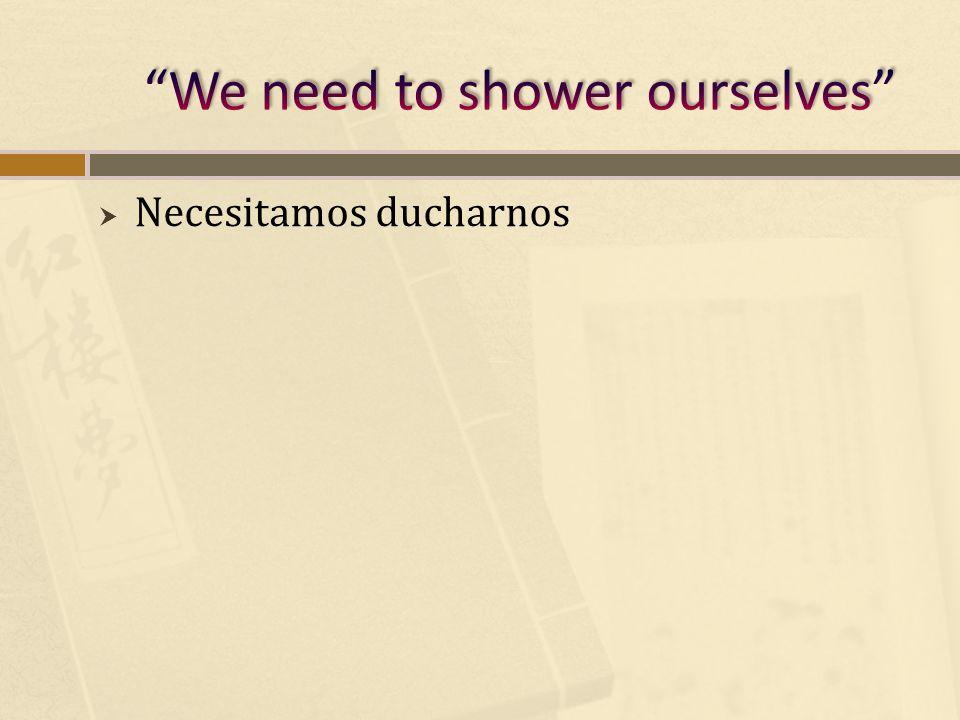 Necesitamos ducharnos