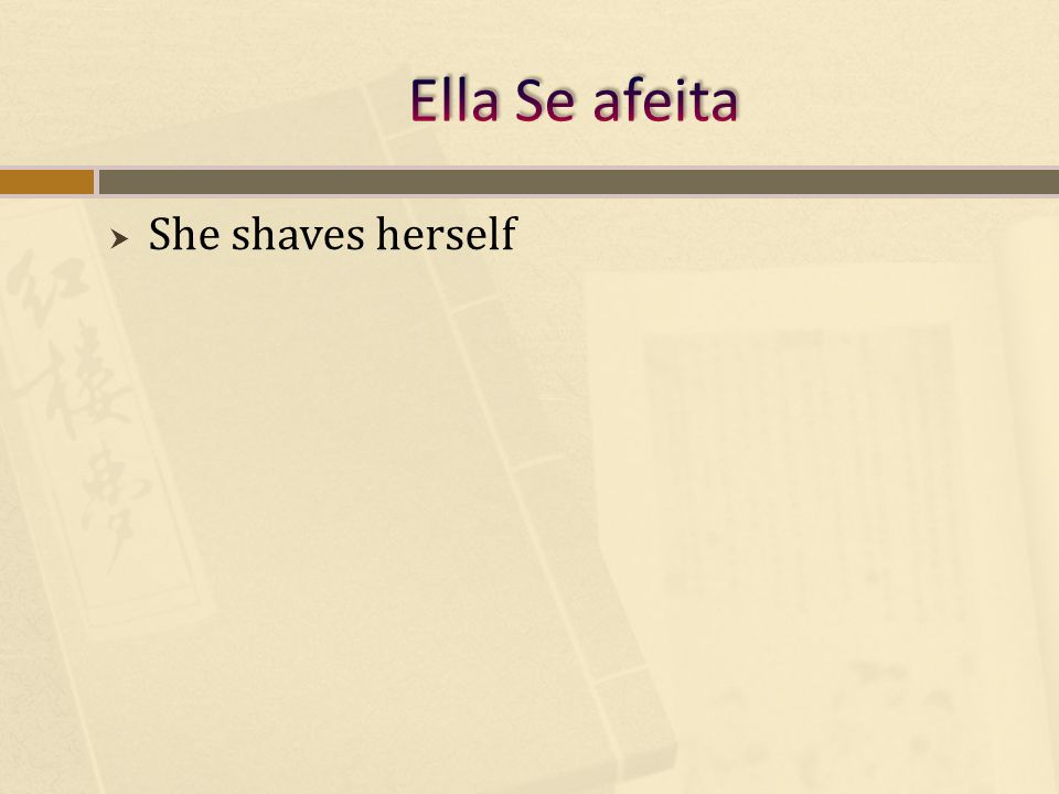 She shaves herself