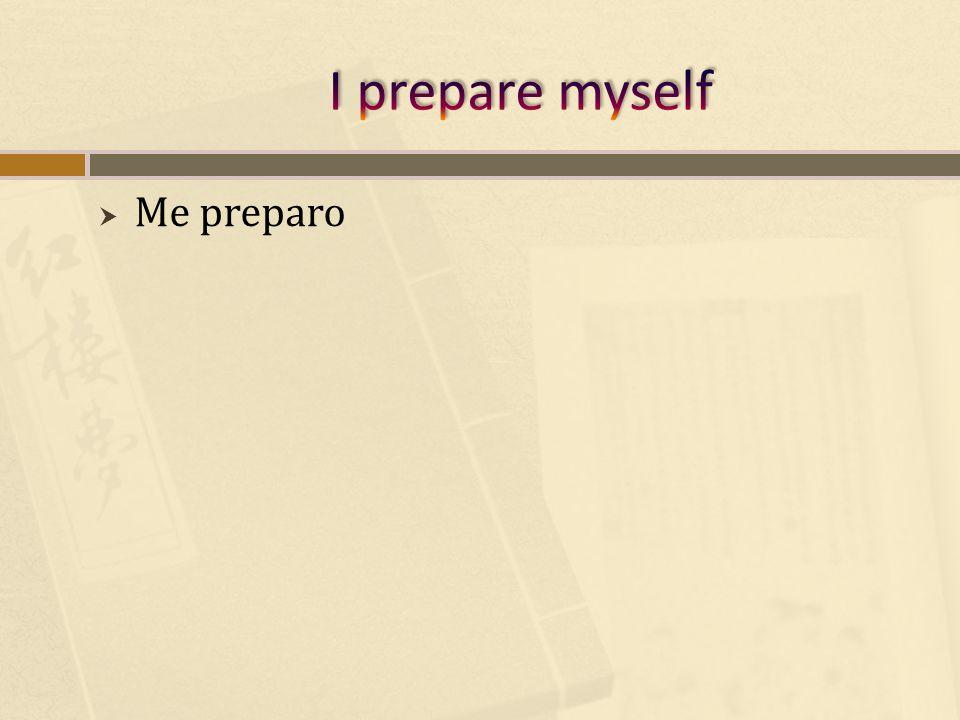 Me preparo