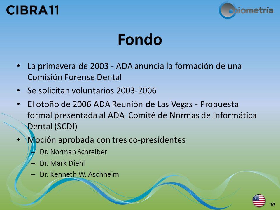 Fondo La primavera de 2003 - ADA anuncia la formación de una Comisión Forense Dental Se solicitan voluntarios 2003-2006 El otoño de 2006 ADA Reunión d
