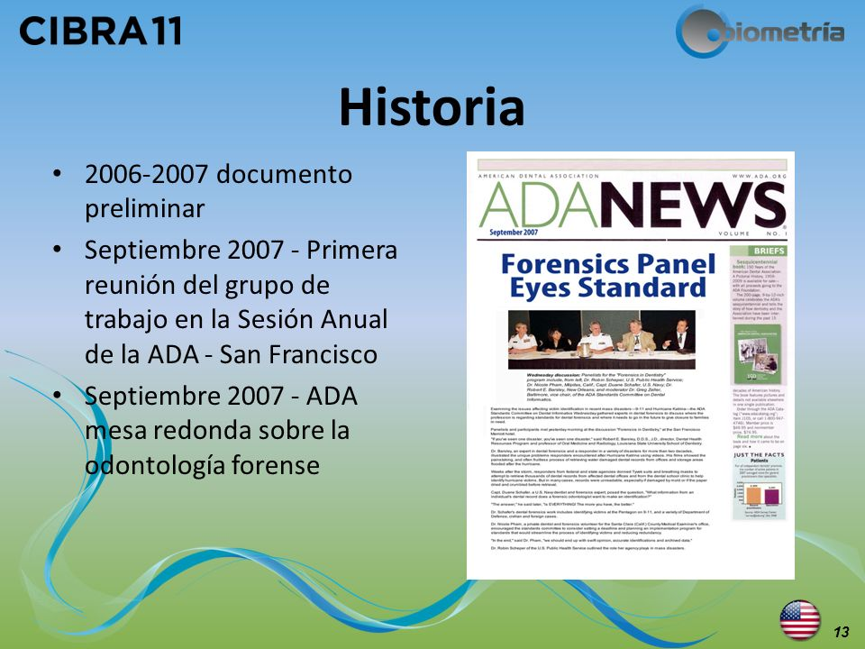Historia 2006-2007 documento preliminar Septiembre 2007 - Primera reunión del grupo de trabajo en la Sesión Anual de la ADA - San Francisco Septiembre