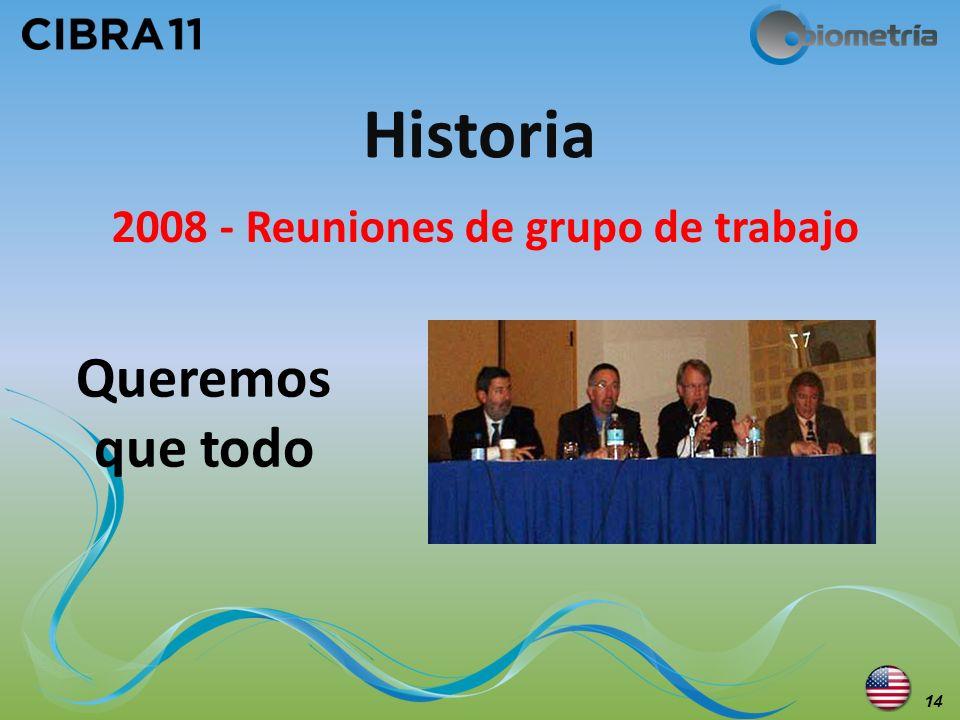 2008 - Reuniones de grupo de trabajo Historia 14 Queremos que todo