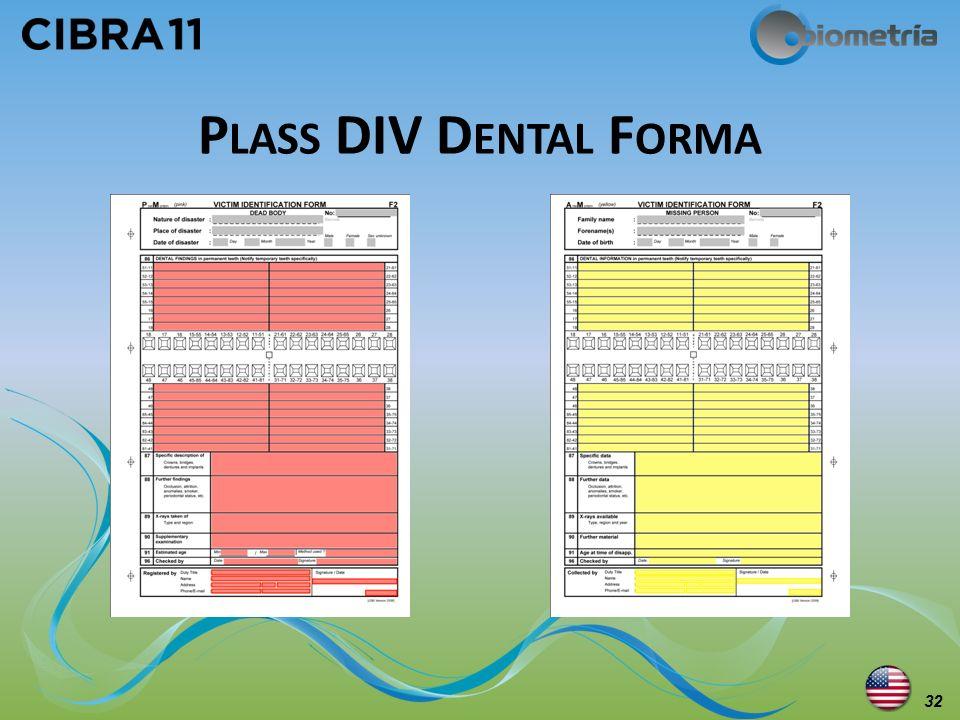 P LASS DIV D ENTAL F ORMA 32