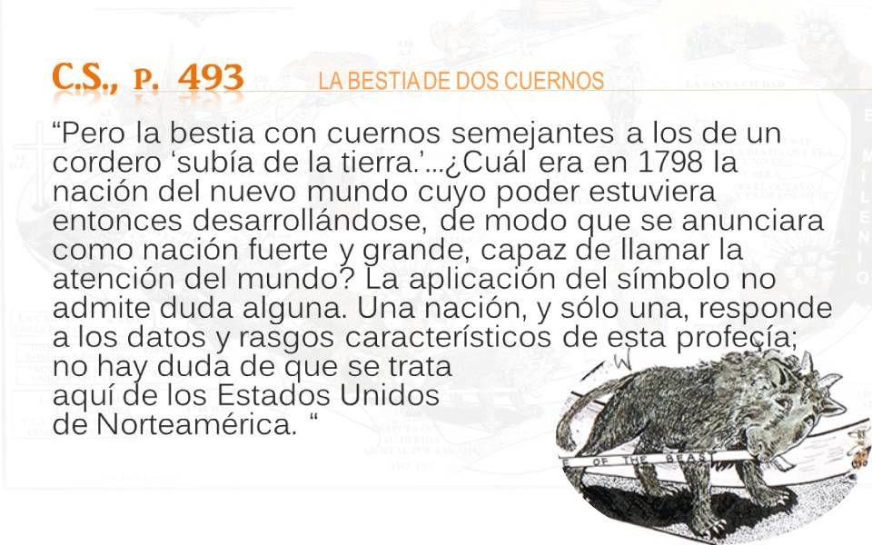 C.S., p. 493 LA BESTIA DE DOS CUERNOS Pero la bestia con cuernos semejantes a los de un cordero subía de la tierra.…¿Cuál era en 1798 la nación del nu