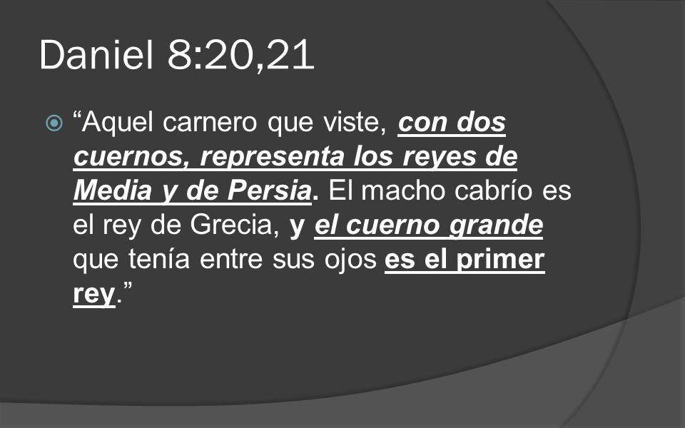 Daniel 8:20,21 Aquel carnero que viste, con dos cuernos, representa los reyes de Media y de Persia. El macho cabrío es el rey de Grecia, y el cuerno g