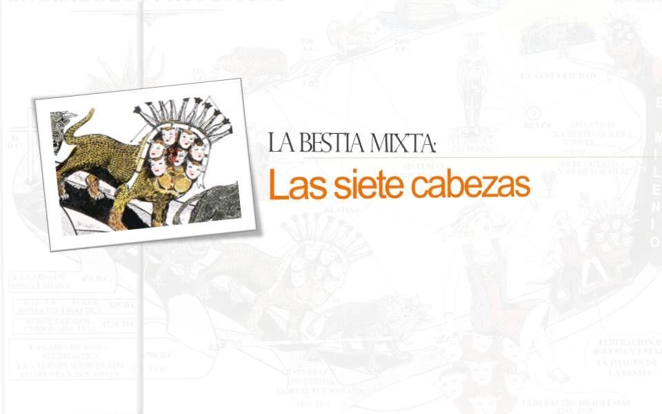 LA BESTIA MIXTA: LAS SIETE CABEZAS