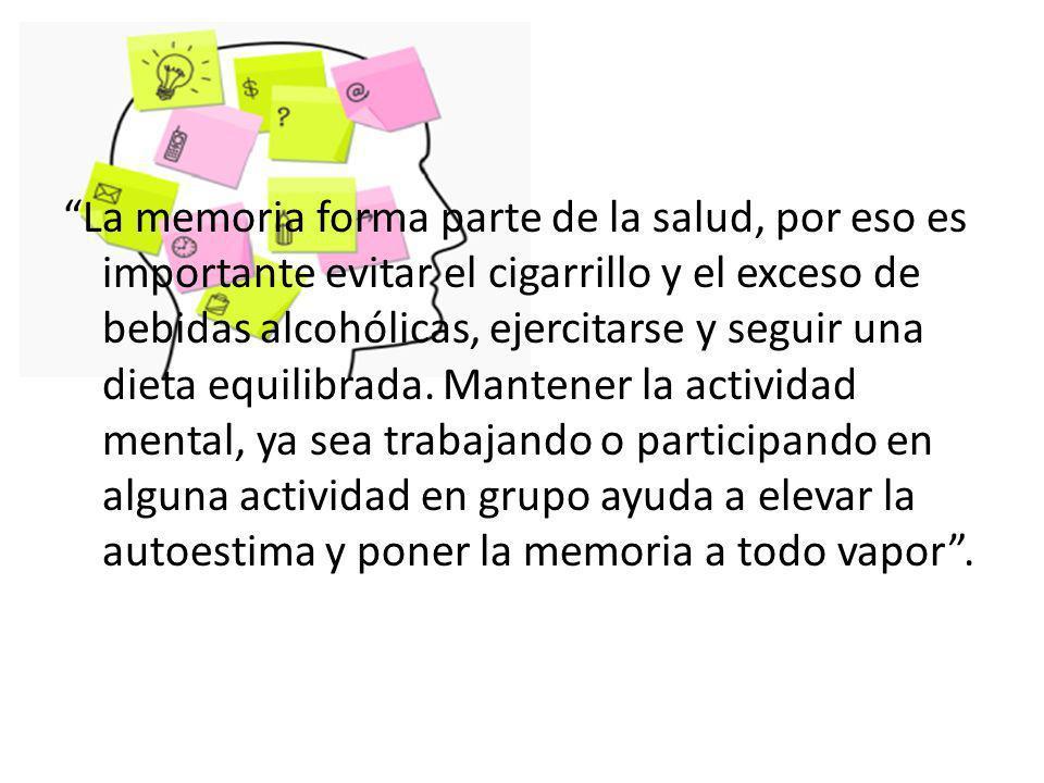 La memoria forma parte de la salud, por eso es importante evitar el cigarrillo y el exceso de bebidas alcohólicas, ejercitarse y seguir una dieta equi