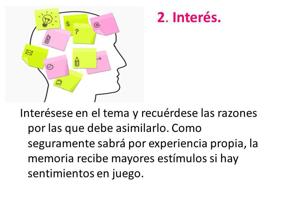 3.Comprensión Si no entendemos un concepto, nos cuesta más recordarlo.